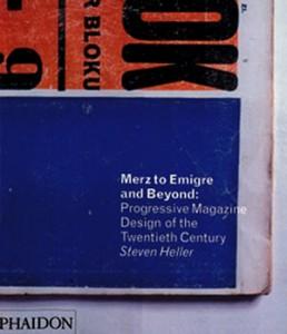 Merz to Émigré and Beyond Avant-Garde Magazine Design of the Twentieth Century by Stephen Heller
