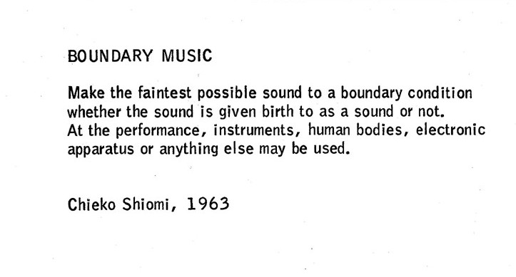 The text in the white image with black font reads: BOUNDARY MUSIC Make the faintest possible sound to a boundary condition whether the sound is given birth to as a sound or not. At the performance, instruments, human bodies, electronic apparatus or anything else may be used. Chieko Shiomo, 1963