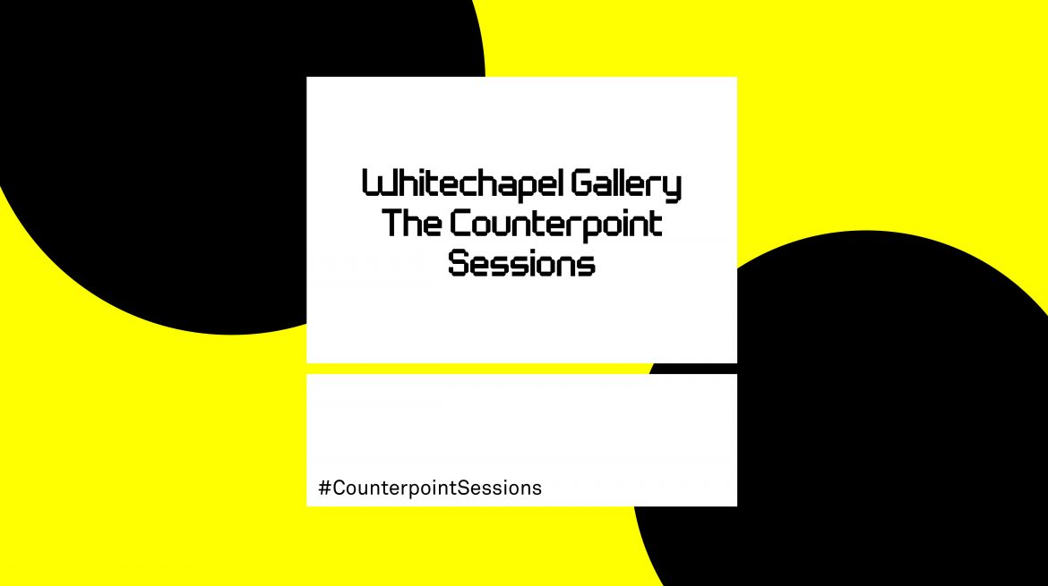 Whitechapel Gallery: The Counterpoint Sessions